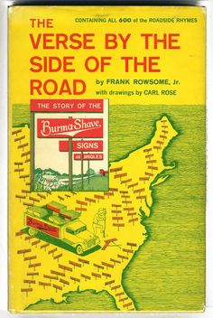 The Motion-Graphic Ads Of Burma-Shave: 1927-1963 - Print Magazine  Would love to find a copy of this book!