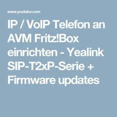 IP / VoIP Telefon an AVM Fritz!Box einrichten - Yealink SIP-T2xP-Serie + Firmware updates