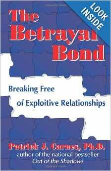 In The Betrayal Bond Patrick Carnes presents an in-depth study of these relationships, why they form, who is most susceptible, and how they become so powerful. He shows how to recognize when traumatic bonding has occurred and gives a checklist for examining relationships. He then provides steps to safely extricate from these relationships.
