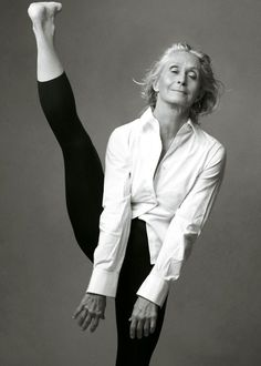 Twyla Tharp- I would love to have this flexibility and strength when I'm older