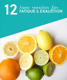 12 Remedies for Fatigue & Feeling Tired- if you are feeling exhausted, tired all the time or lethargic, try one of these natural remedies to increase your energy and for overall wellness.