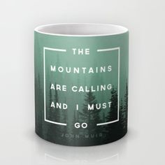 Buy The Mountains are Calling Mug by Zeke Tucker. Worldwide shipping available at Society6.com. Just one of millions of high quality products available.