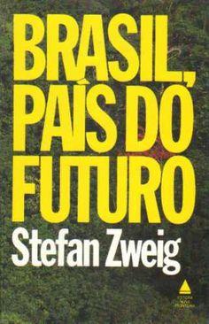 Brasil, Um País do Futuro - ZWEIG, Stefan.