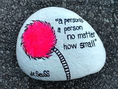 A person's a person no matter how small. Dr. Seuss rock painting