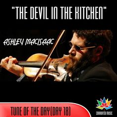🍁 Tune Of The Day(Day 18) Ashley Macisaac - The Devil in the Kitchen