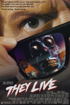 "They Live (1988) They Live ""You think they're people just like you. You're wrong. Dead wrong."""
