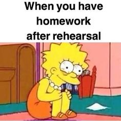 When you're in school and you've got other priorities besides theater.   22 Things Theater Actors Who Are In A Show Know All Too Well