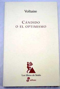 Cándido o el optimismo / Voltaire ; traducción de Leandro Fernández de Moratín ; edición e introducción de Jesús Munarriz Peralta