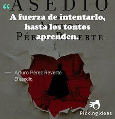 Mi Idea para hoy by @perezreverte . En ocasiones el #aprendizaje sólo es cuestión de repetir una y otra vez. #frases #Novelas #Lecturas