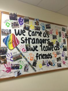 """End of the year closing board! """"We came as strangers we leave as friends"""". Handprints of each resident with their signature next to it. Residents emailed me their photos and I put them up all over. I even put up our hallway sign from orientation week."""