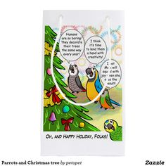 Parrots and Christmas tree Small Gift Bag. A drawing of funny parrots plotting to redecorate their holiday tree. Perfect gift idea for parrot parents, bird lovers, crazy bird lady and man, especially those who own blue fronted amazon parrot, afgrey parrot, blue and gold macaw, senegal parrot. #merrychristmas #happyholiday #christmastree #parrots #bluefrontedamazonparrot #afgreyparrot #blueandgoldmacaw #senegalparrot #funnybirdcomic #funnyparrottext #crazybirdlady #birdlovers #birdchristmas