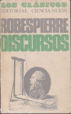 Robespierre, Discursos, Editorial ciencia nueva. Cabezas en picas! Mercado de la tía Ni, libros antiguos, segunda mano, Sabarís, Baiona.