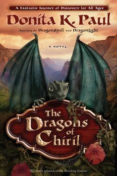 Donita K. Paul: The Dragons of Chiril