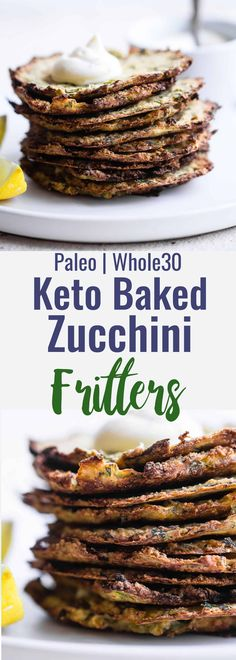 Paleo Baked Zucchini Fritters -These EAS, keto Baked Zucchini Fritters are served with an addicting lemon dill drop and are SO crispy, you'll never believe they're baked not fried! Gluten free, low carb, whole30 and insanely tasty! | #Foodfaithfitness | #Glutenfree #keto #Paleo #Whole30 #Lowcarb