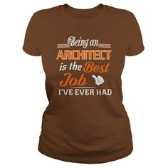 Being An Architect Is The Best Job T-Shirt #gift #ideas #Popular #Everything #Videos #Shop #Animals #pets #Architecture #Art #Cars #motorcycles #Celebrities #DIY #crafts #Design #Education #Entertainment #Food #drink #Gardening #Geek #Hair #beauty #Health #fitness #History #Holidays #events #Home decor #Humor #Illustrations #posters #Kids #parenting #Men #Outdoors #Photography #Products #Quotes #Science #nature #Sports #Tattoos #Technology #Travel #Weddings #Women