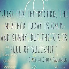 quote from Diary, by Chuck Palahniuk #chuckpalahniuk #diary #quotes