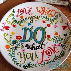 Do what you love hand drawn ceramic plate by ecdesign Sharpie Projects, Sharpie Crafts, Sharpie Art, Sharpie Designs, Painted Mugs, Painted Plates, Hand Painted Ceramics, Ceramic Cafe, Ceramic Plates