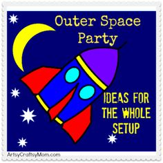 Outer Space Party- moon rocks out of foil balls. Make a toss game. Rockets from paper rolls.
