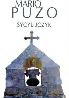 Mario Puzo: Sycylijczyk - http://lubimyczytac.pl/ksiazka/203455/sycylijczyk