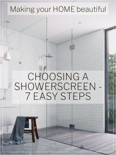 A showerscreen is often a last minute consideration but the choice that you opt for can make a big difference to the look of your bathroom.  I have 7 easy steps to follow here.