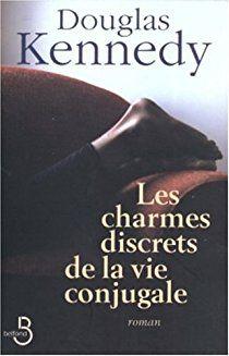 Les charmes discrets de la vie conjugale par Douglas Kennedy