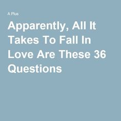 Apparently, all it takes to fall in love are these 36 questions - It's a love experiment. 36 Love Questions, Questions To Ask Crush, Romantic Questions, Questions To Get To Know Someone, First Date Questions, Deep Questions To Ask, Questions To Ask Your Boyfriend, Getting To Know Someone, This Or That Questions