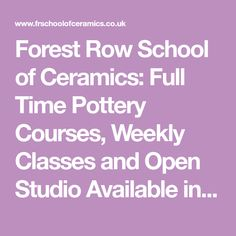 Forest Row School of Ceramics: Full Time Pottery Courses, Weekly Classes and Open Studio Available in the South of England. Pottery Courses, Clay Animals, Sculpting, England, Ceramics, Teaching, Studio, School, Ceramica