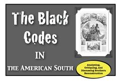 The Black Codes:  Examining Southern Reconstruction through Primary Sources!    **A Common Core Ready Activity!**