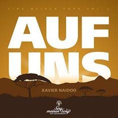 "Xavier Naidoo Auf uns [aus ""Sing meinen Song, Vol.2""] | Format: MP3, Xavier Naidoo, Vol 2, Songs, Musik"
