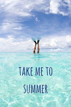 Take me to summer.