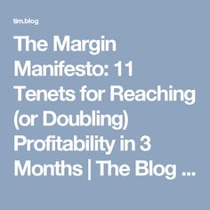 The Margin Manifesto: 11 Tenets for Reaching (or Doubling) Profitability in 3 Months | The Blog of Author Tim Ferriss