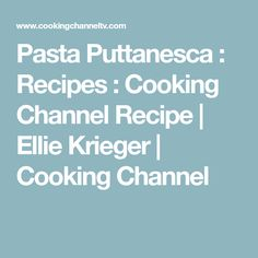 Pasta Puttanesca : Recipes : Cooking Channel Recipe | Ellie Krieger | Cooking Channel