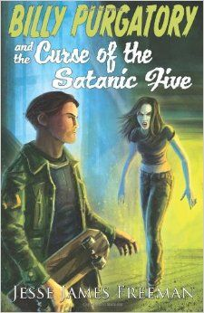 Jesse James Freeman - Billy Purgatory and the Curse of the Satanic Five