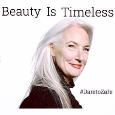 """""""Beauty is timeless 