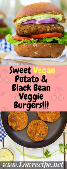 Sweet Vegan Potato & Black Bean Veggie Burgers!!! - Low Recipe