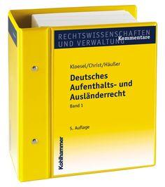 Deutsches #Aufenthaltsrecht und #Ausländerrecht, Kommentar und Vorschriftensammlung