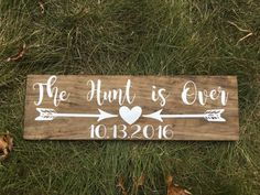 The hunt is Over Wooden Wedding Sign - Engagement Save the Date Photo prop Sign - Country Wedding Sign - Barn Wedding Sign - Rustic Wedding