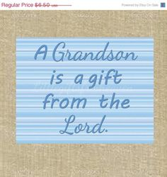 Grandson is a gift quote, Littlegiftsfrmheaven.etsy.com