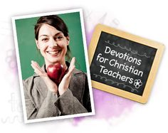 Quick daily devotions for busy teachers :)