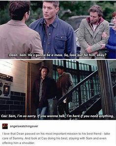 Cass would've done that anyway, but he's gonna try extra hard for Dean. After all, Sam is all he has left too.