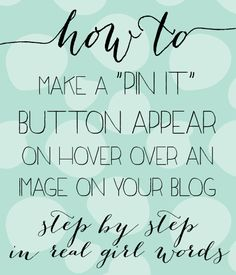 WhitSpeaks: how to: make a 'pin it' button appear on hover over images on your blog