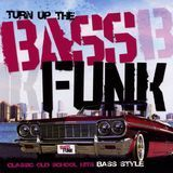 Turn Up the Bass Funk [CD]