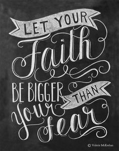I like this lettering and the ribbon banners. Let Your Faith Be Bigger Than Your Fear - Chalkboard Art - Motivational Typography - Hand Lettering - Print Faith Quotes, Bible Quotes, Me Quotes, Bible Verses, Scriptures, Scripture Art, Prayer Quotes, The Words, Cool Words