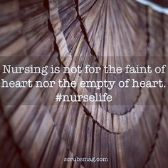 Nursing is not for the faint of heart nor the empty of heart.  God is the Great Physician who gives special gifts to those called to this ministry of medicine.  It is written.  My testimony. Hello Nurse, Nurse Love, Rn Nurse, Nurse Humor, Nurse Stuff, Icu Nursing, Nursing Career, Nursing Notes, Nursing Schools