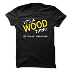 [Love Tshirt name list] Its A Wood Thing  Order Online   Tshirt Guys Lady Hodie  SHARE and Get Discount Today Order now before we SELL OUT  Camping a vest thing you wouldnt understand tshirt hoodie hoodies year name birthday a wood thing its a