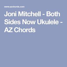 Joni Mitchell - Both Sides Now Ukulele - AZ Chords
