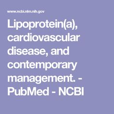Lipoprotein(a), cardiovascular disease, and contemporary management.  - PubMed - NCBI
