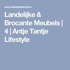 Landelijke & Brocante Meubels   4   Antje Tantje Lifestyle
