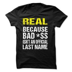 REAL BECAUSE BADASS ISN'T AN OFFICIAL LAST NAME T Shirts, Hoodies. Check price ==► https://www.sunfrog.com/Names/REAL--BECAUSE-BADSS-ISNT-AN-OFFICIAL-LAST-NAME.html?41382 $23