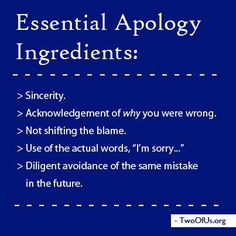 Essential Apology Ingredients ~~ The last one is key or the apology is moot.
